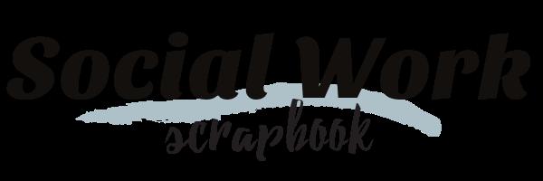 Social Work Scrapbook